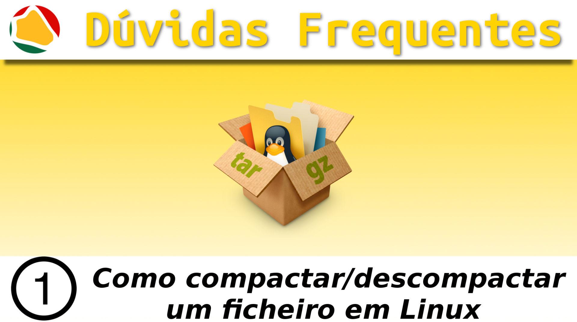 1.Como compactar/descompactar um ficheiro em linux