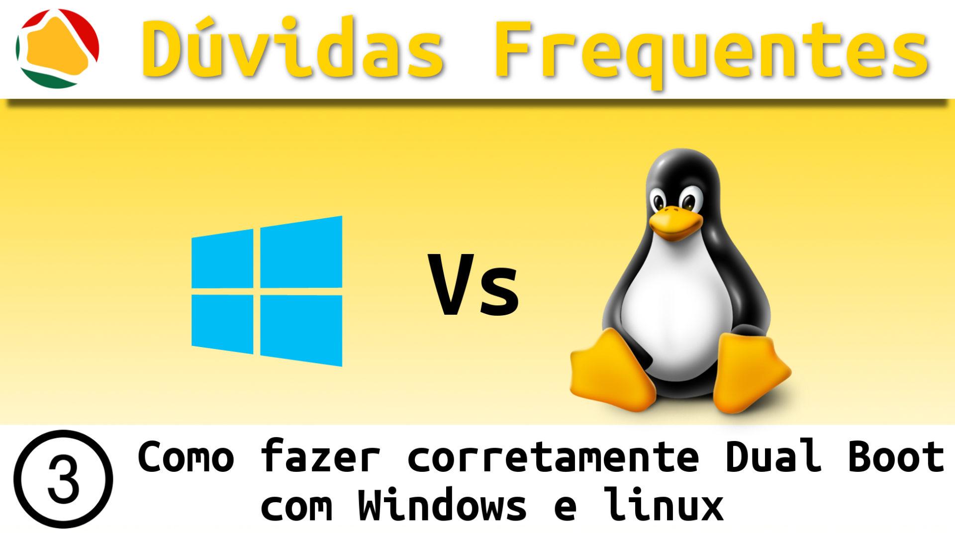 [Dúvidas Frequentes] #3 Como fazer corretamente Dual Boot com Windows e Linux