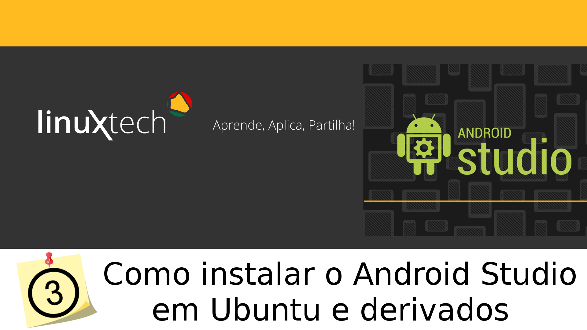 [Tutorial] #3 Como instalar Android Studio em Ubuntu e derivados