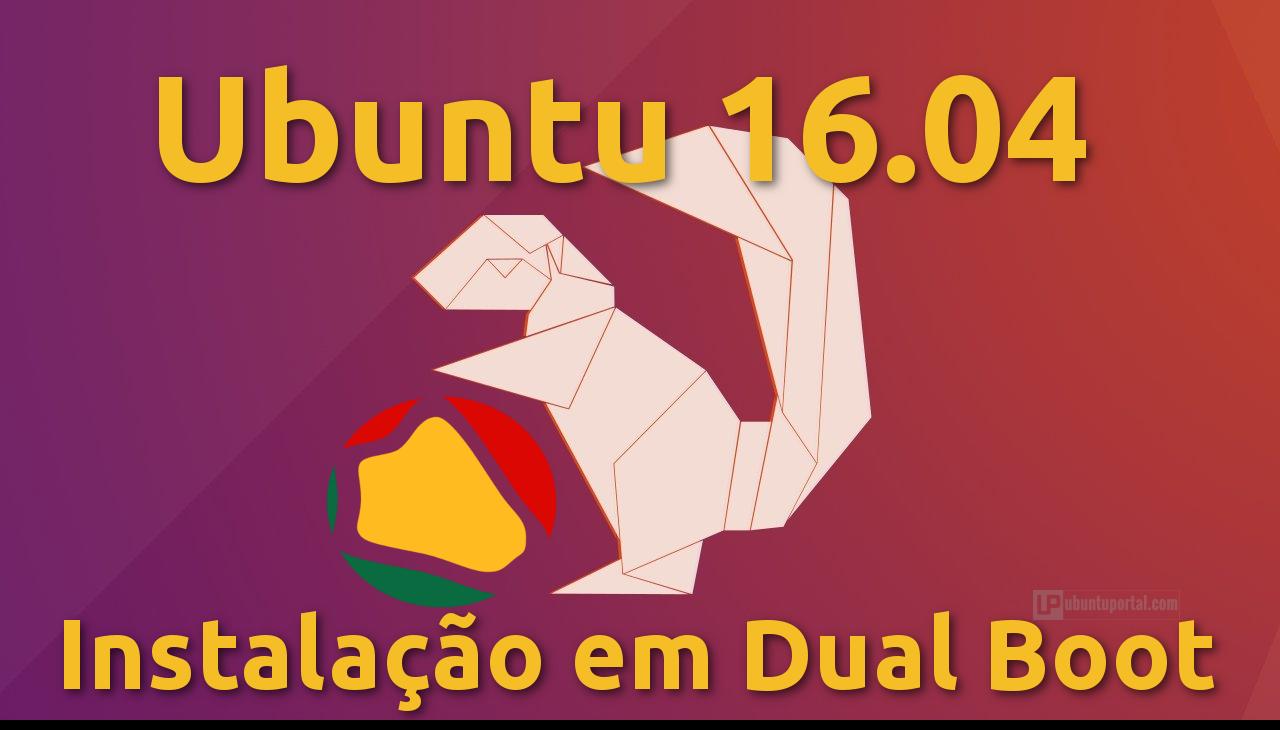 Ubuntu 16.04 LTS (Xenial Xerus) – Como instalar em Dual Boot