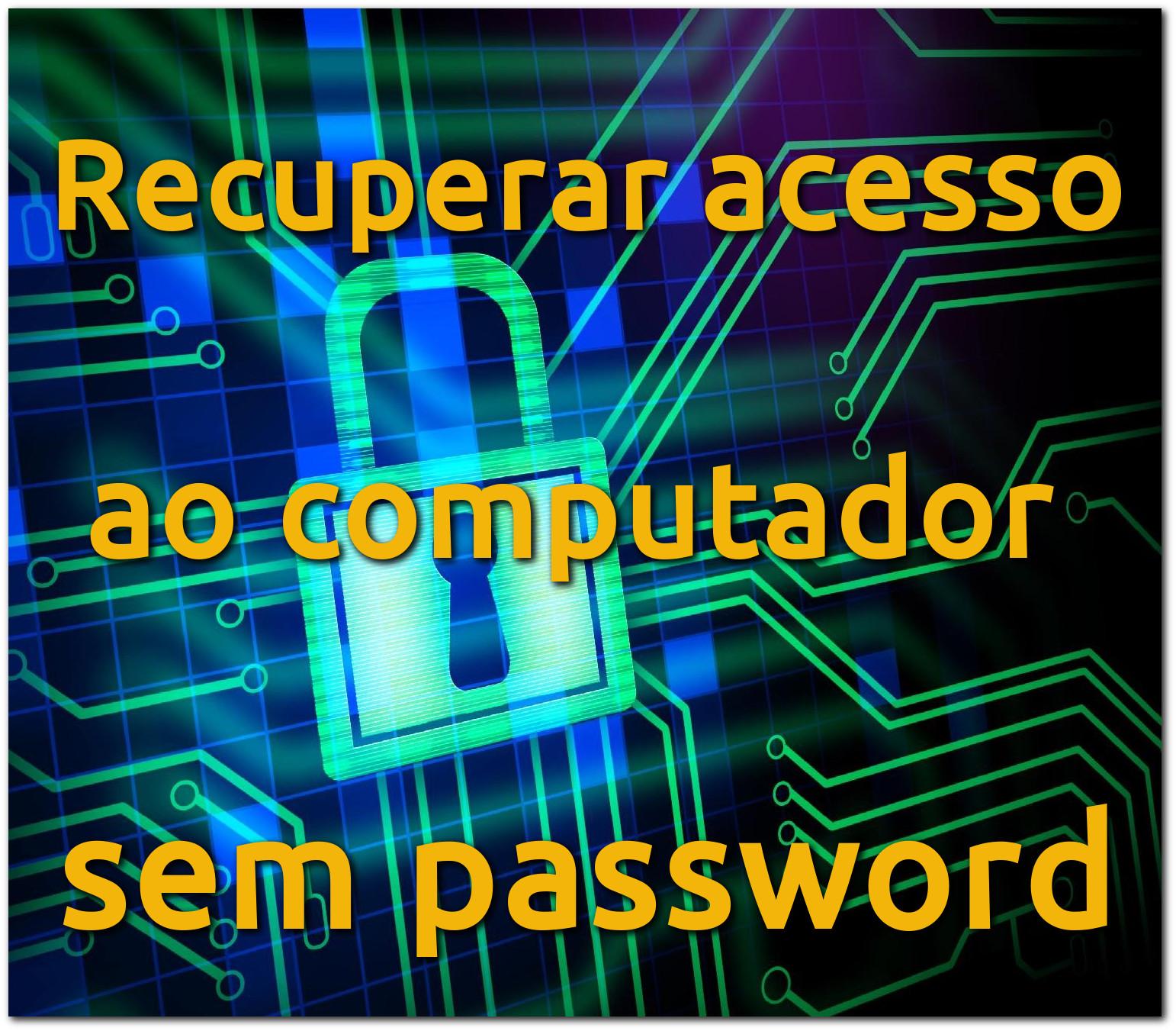 Como recuperar o acesso ao computador Windows com o Ntpasswd