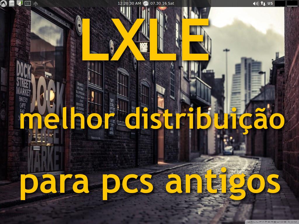 """Lxle – """"A melhor distribuição linux para PCs antigos em 2017"""""""