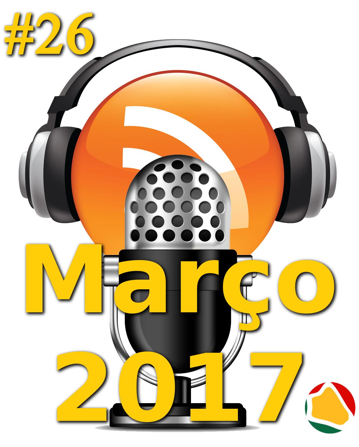 #26 – Podcast – Noticias e artigos de Março 2017