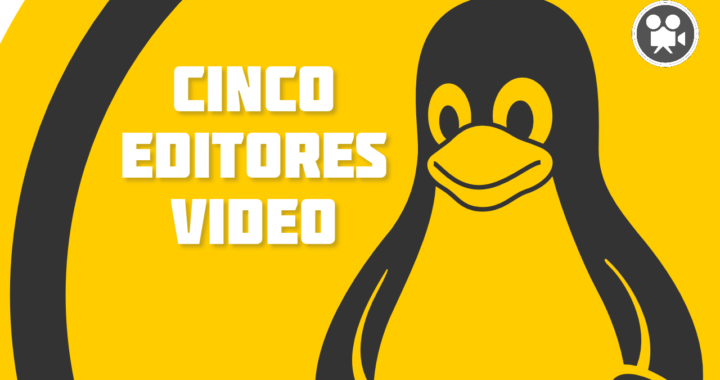 #60 – Cinco editores de video open source