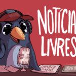 #2 – Noticias Livres – Eu quero ver um smartphone livre nas lojas