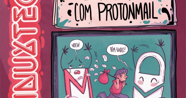 #70 – Diz adeus ao Gmail com Protonmail
