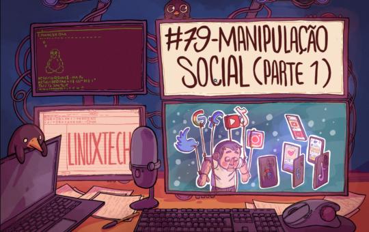 #79 – Manipulação Social (Parte 1)