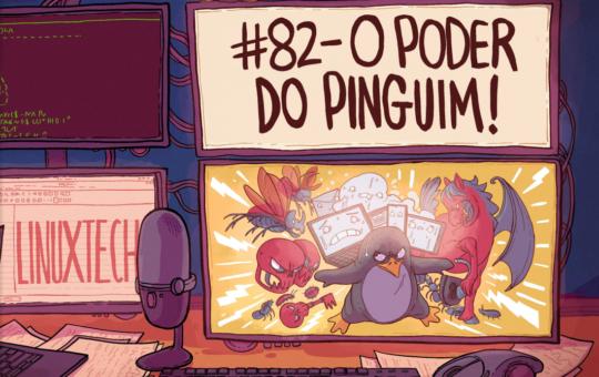 #82 – O Poder do Pinguim!
